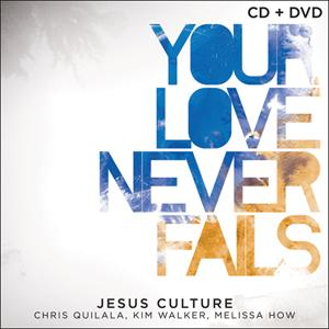 Jesus Culture - Your Love Never Fails (CD+DVD)