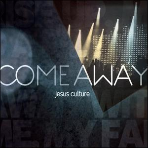 Jesus Culture - Come Away (CD+DVD)
