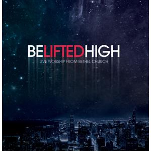 Bethel Church Live-Be Lifted High (CD)