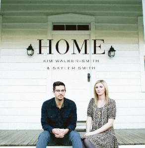 Kim Walker Smith & Skyler Smith - Home (CD)