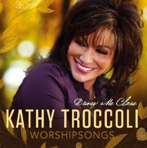Kathy Troccoli - Draw Me Close (CD)