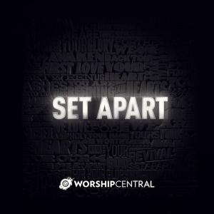 Worship Central - Set Apart (CD)