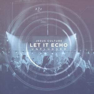 Jesus Culture-Let it Echo (Unplugged) CD