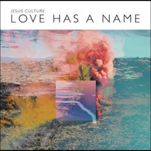 Jesus Culture - Love has A Name CD