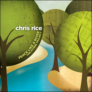 Chris Rice - Peace Like a River (hymns)(CD)