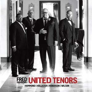 FRED HAMMOND - UNITED TENORS