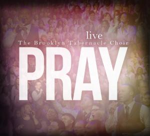 Brooklyn Tabernacle choir - Pray (CD)