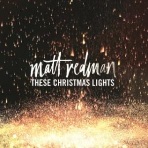 Matt Redman-These Christmas Lightsemi