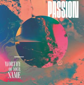 Passion - Worthy Of Your Name (CD)