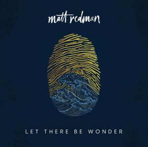 Matt Redman - Let There Be Wonder (CD)