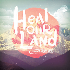 Planetshakers - Heal Our Land(CD+DVD)