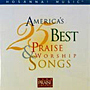 AMERICA`S 25 BEST PRAISE AND WORSHIP SONGS