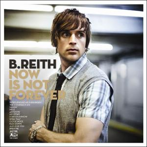 B.REITH - Now Is Not Forever (CD)