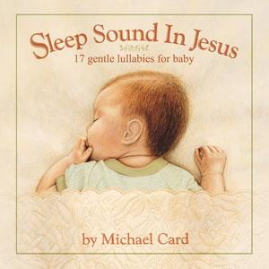 Michael Card : Sleep Sound In Jesus - Deluxe Edition (CD)