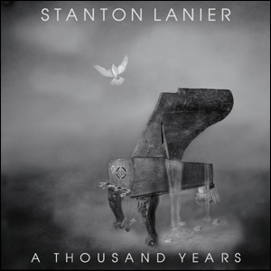 Stanton Lanier -A Thousand Years(CD)