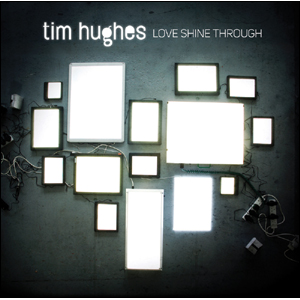 Tim Hughes(팀 휴즈) - Love Shine Through (CD)
