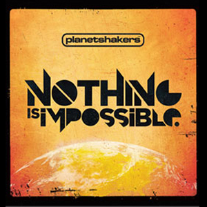 Planetshakers - Nothing is impossible (CD+DVD)
