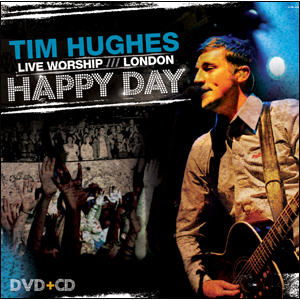 Tim Hughes - Happy Day : Live Worship London (CD+DVD)